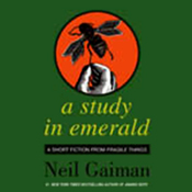 A Study in Emerald - Downloadable Audio