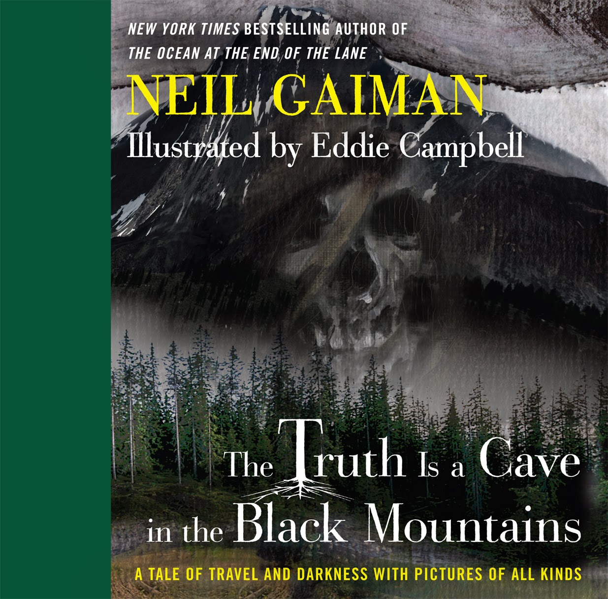 The Truth Is a Cave in the Black Mountains: A Tale of Travel and Darkness with Pictures of All Kinds - Hardback